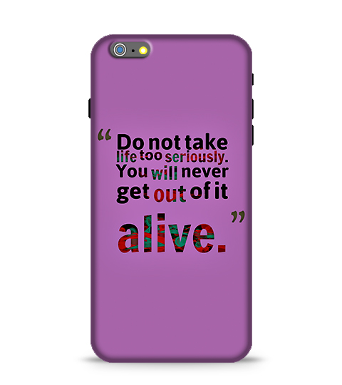 Do Not Take Life Too Seriously Phone Case
